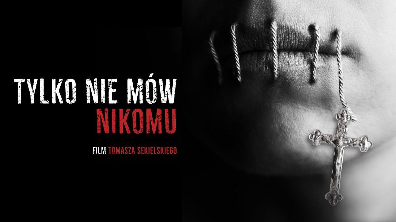 TYLKO NIE MÓW NIKOMU | dokument Tomasza Sekielskiego | cały film | 2019